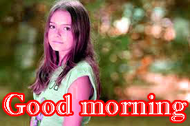 Beautiful Girls Good Morning Images Photo Pics