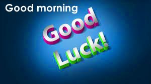 Good Morning Good Luck Wishes Images Photo HD Download