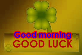 Good Morning Good Luck Wishes Images Photo Download