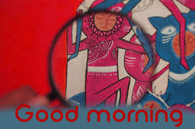 Art Good Morning Images Wallpaper Pictures Free Download for Whatsaap