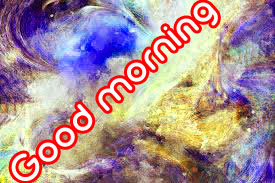 Art Good Morning Images Photo Pics HD Download for Whatsaap