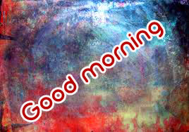 Art Good Morning Images Photo Wallpaper HD Download for Whatsaap