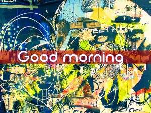 Art Good Morning Images Photo Wallpaper Download