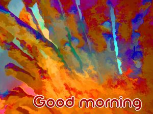 Art Good Morning Images Photo for Whatsaap